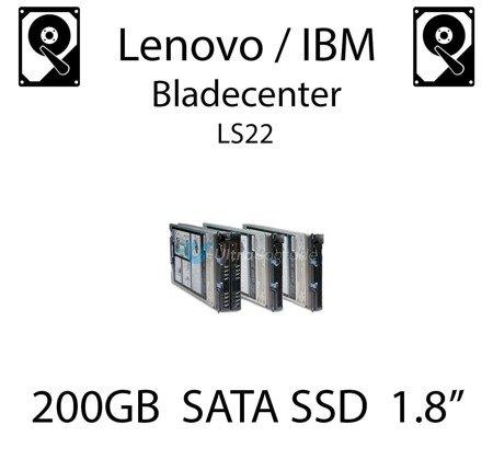 """200GB 1.8"""" dedykowany dysk serwerowy SATA do serwera Lenovo / IBM Bladecenter LS22, SSD Enterprise , 300MB/s - 43W7746"""