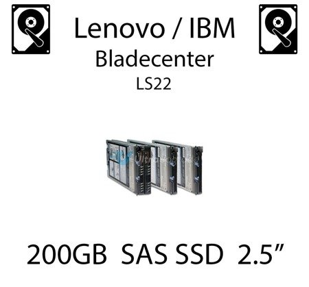 "200GB 2.5"" dedykowany dysk serwerowy SAS do serwera Lenovo / IBM Bladecenter LS22, SSD Enterprise , 600MB/s - 49Y6134"
