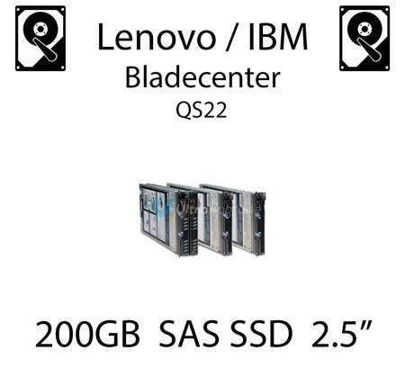 "200GB 2.5"" dedykowany dysk serwerowy SAS do serwera Lenovo / IBM Bladecenter QS22, SSD Enterprise , 600MB/s - 49Y6129"