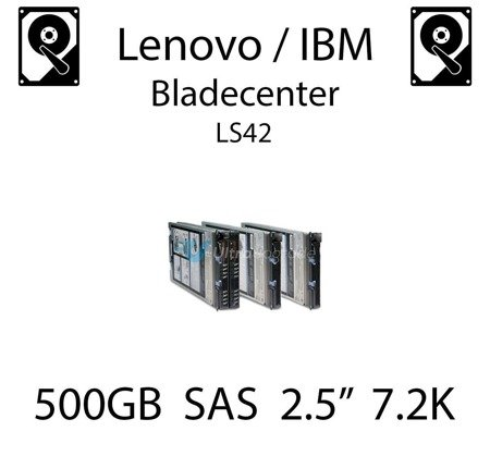 "500GB 2.5"" dedykowany dysk serwerowy SAS do serwera Lenovo / IBM Bladecenter LS42, HDD Enterprise 7.2k, 750MB/s - 42D0707"