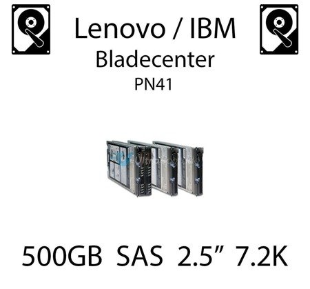 """500GB 2.5"""" dedykowany dysk serwerowy SAS do serwera Lenovo / IBM Bladecenter PN41, HDD Enterprise 7.2k, 600MB/s - 90Y8953"""