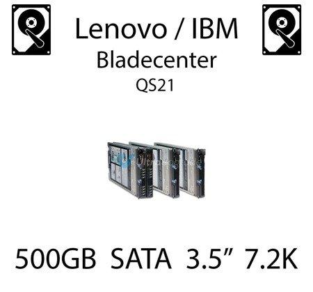 """500GB 3.5"""" dedykowany dysk serwerowy SATA do serwera Lenovo / IBM Bladecenter QS21, HDD Enterprise 7.2k, 600MB/s - 81Y9786"""