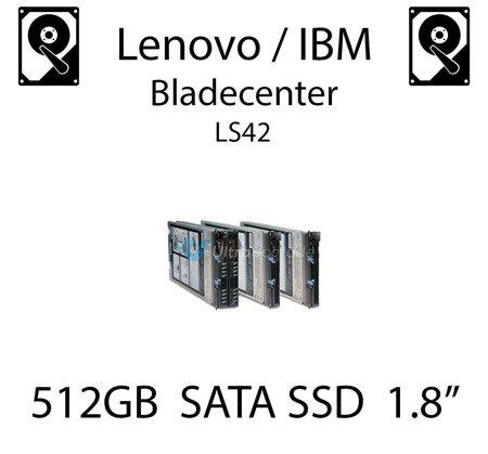 """512GB 1.8"""" dedykowany dysk serwerowy SATA do serwera Lenovo / IBM Bladecenter LS42, SSD Enterprise , 600MB/s - 49Y5993"""