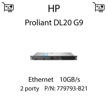 Karta sieciowa Ethernet 10GB/s dedykowana do serwera HP Proliant DL20 G9 (REF) - 779793-B21